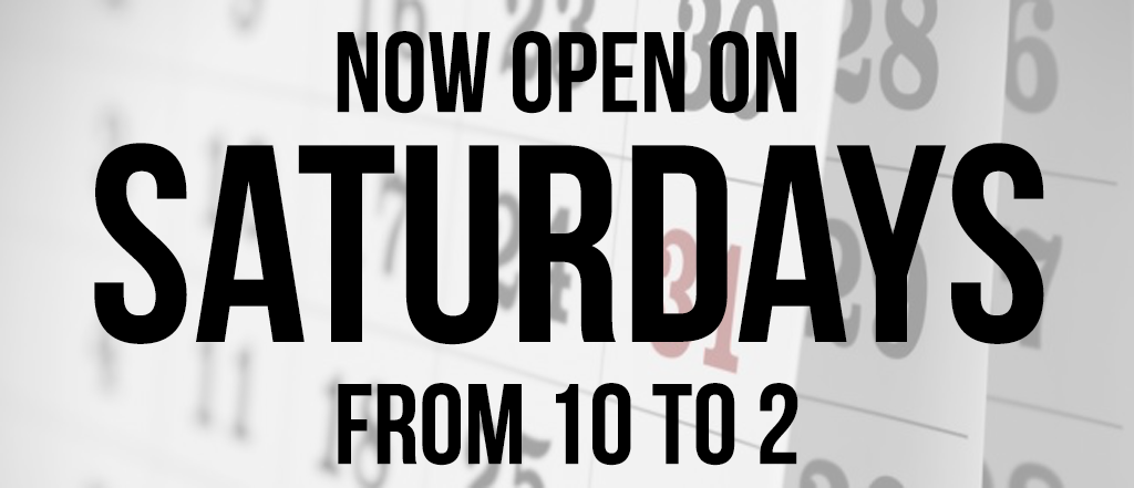 Now Open on Saturdays