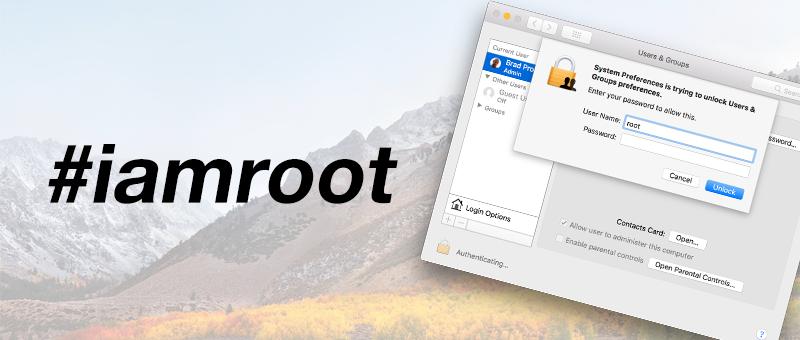 #iamroot macOS High Sierra Vulnerability